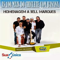 As 100 mais do Chiclete com Banana - Em Homenagem a Bell Marques Volume-04
