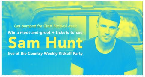 Win a meet greet with sam hunt 2018 cma fest autograph signing click here for a chance to win a meet and greet and tickets for two to the country weekly kick off party with sam hunt on june 9 in nashville m4hsunfo