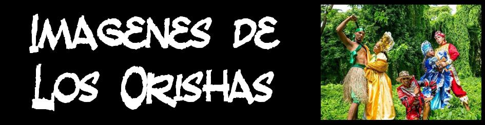 Imagenes de los Orishas