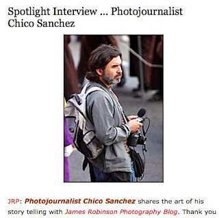 http://jrphoto.wordpress.com/2013/10/01/spotlight-interview-photojournalist-chico-sanchez/