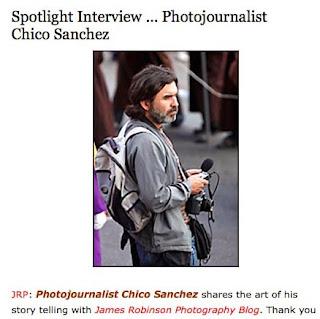 http://jrphoto.wordpress.com/2013/10/01/spotlight-interview-photojournalist-chico-sanchez/