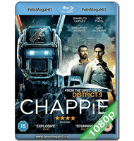 CHAPPIE (2015) FULL 1080P HD MKV ESPAÑOL LATINO
