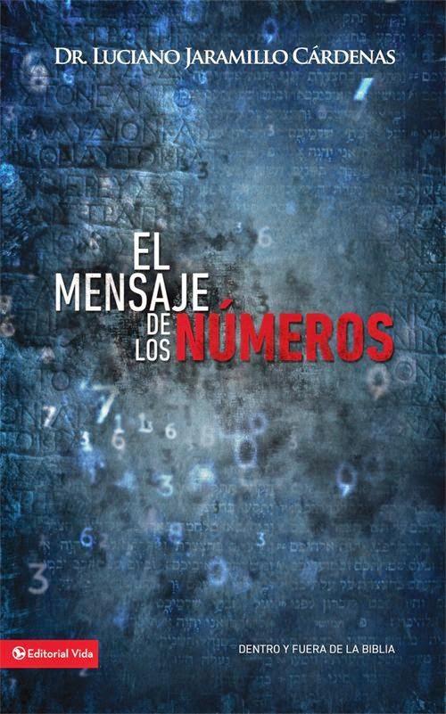 Luciano Jaramillo Cárdenas-El Mensaje De Los Números-