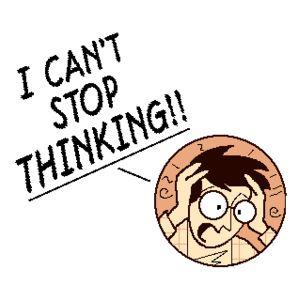 i cant stop thinking