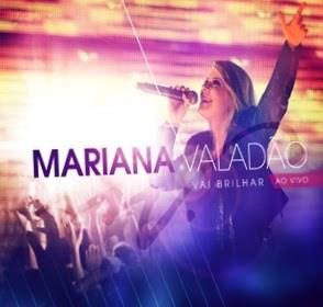 Mariana Valad%25C3%25A3o Vai Brilhar Ao Vivo 2011 Download   Mariana Valadão   Vai Brilhar 2011