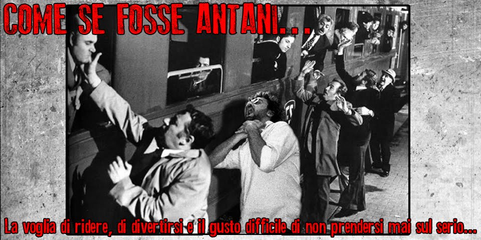 Come se fosse Antani...