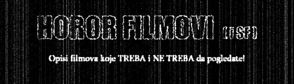 Horor i SF Filmovi - Opis i radnja filma