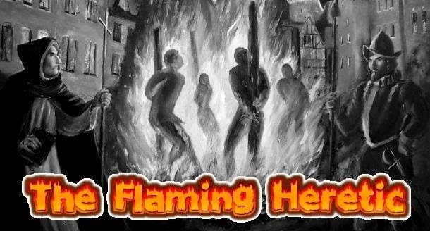 The Flaming Heretic