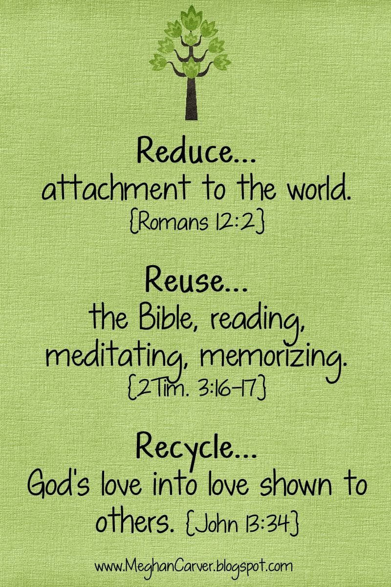 Reduce reuse recycle activities - Reduce Your Attachment To And Your Involvement With The World And Its Entanglements Including Time Commitments That Draw You Away From God And Family