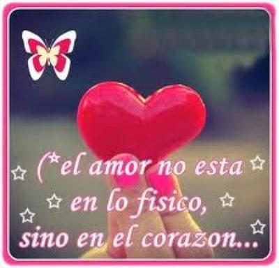 El amor no esta en lo fisico sino en el corazon