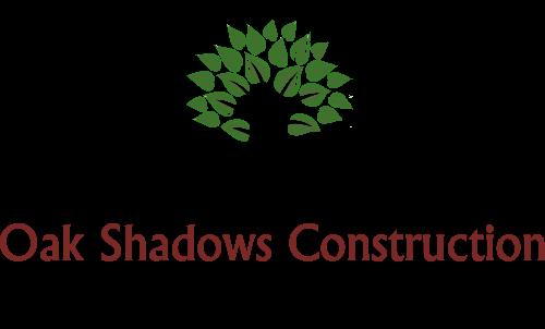 Oak Shadows Construction