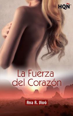 LIBRO - La fuerza del corazón  Ana R. Vivó (Harlequin - 3 septiembre 2015)  NOVELA ROMANTICA | Edición ebook kindle  Comprar en Amazon España