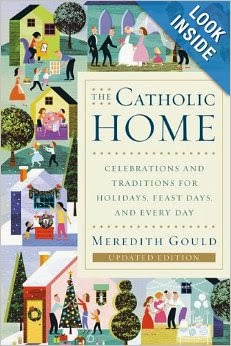 http://www.amazon.com/The-Catholic-Home-Celebrations-Traditions/dp/0385519079/ref=sr_1_1?ie=UTF8&qid=1393033932&sr=8-1&keywords=the+catholic+home