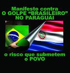"""ASSINEM :Manifesto contra O GOLPE """"BRASILEIRO"""" NO PARAGUAIe o risco que submetem o POVO"""