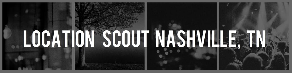 Location Scout Nashville TN