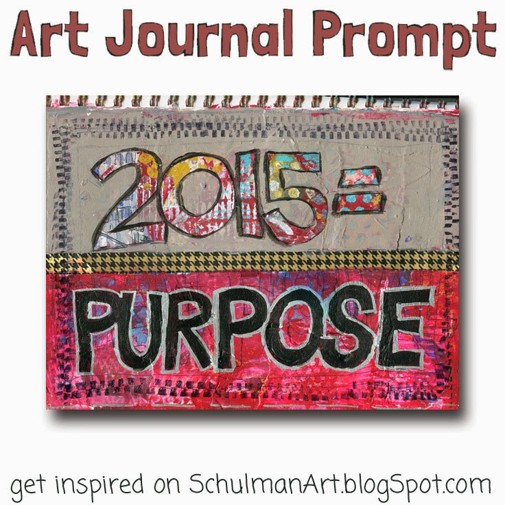http://schulmanart.blogspot.com/2014/12/2015-year-of-purpose.html