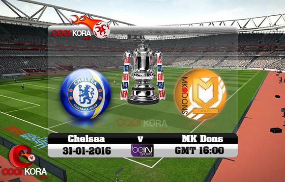 مشاهدة مباراة تشيلسي وميلتون كينز دونز اليوم 31-1-2016 في كأس الإتحاد الإنجليزي