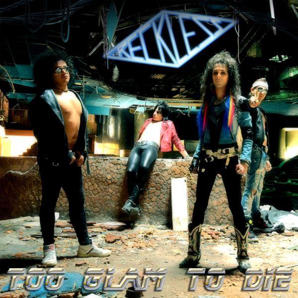 RECKLESS - Too Glam To Die (2015)