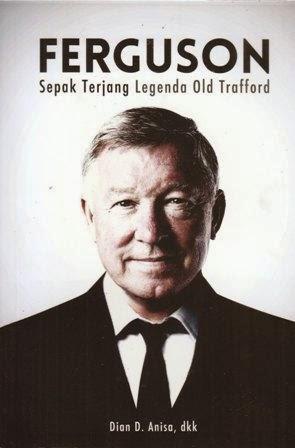 Buku Ferguson Sepak Terjang Legenda Old Trafford