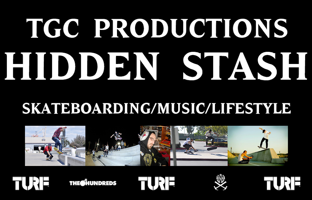 TGC Productions : Hidden Stash (Skateboarding/Music/Lifestyle)