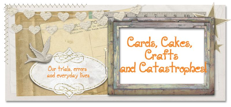 Cards, Cakes, Crafts and Catastrophes!