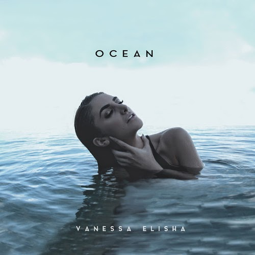 New song from Vanessa Elisha called Ocean