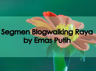 Segmen Blogwalking Raya by Emas Putih