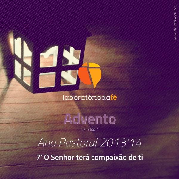 Sábado da primeira semana de Advento, Laboratório da fé, 2013