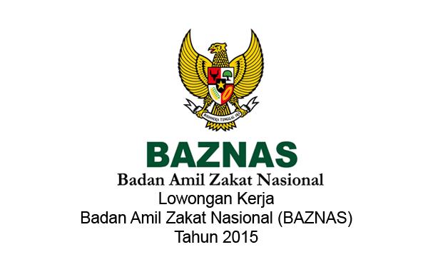 Lowongan Kerja Badan Amil Zakat Nasional (BAZNAS) Tahun 2015