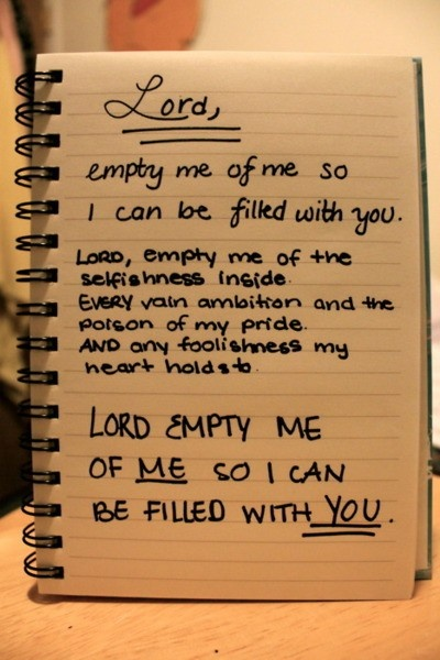 Lord empty of me so I can be filled with You