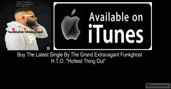 "Download H.T.O. ""Hottest Thing Out"" by The Grand Extravagant Funkghost on itunes"