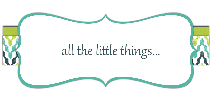 All the Little Things...