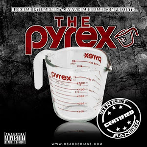 """THE PYREX"" HOSTED BY DJ HEAD DEBIASE x VARIOUS ARTIST"