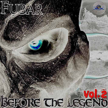 "Fubar - ""Before the Legend Vol. 2"""