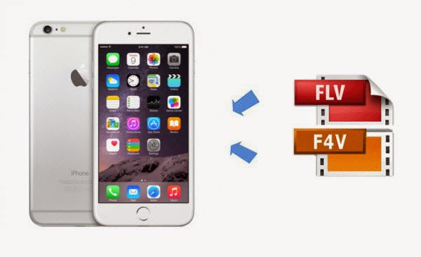 convert FLV, F4V to iPhone 6/6 Plus
