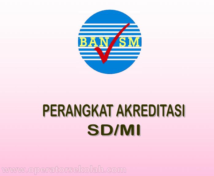Perangkat Akreditasi SD/Mi terbaru
