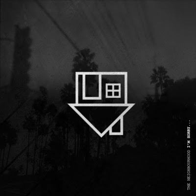 "THE NEIGHBOURHOOD ""I'm Sorry…"""