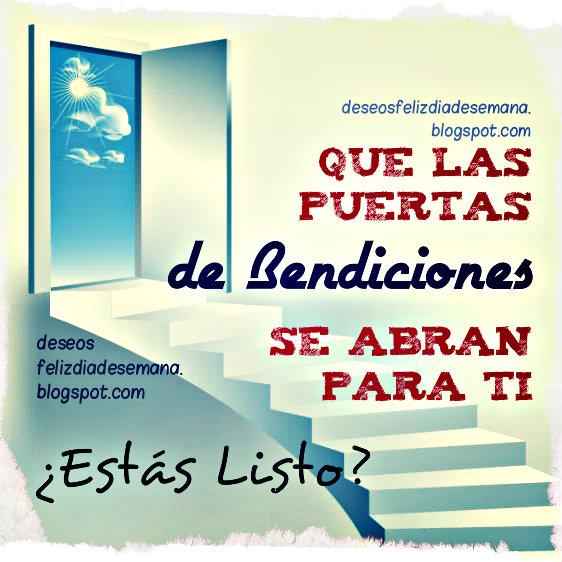 Que las puertas de Bendiciones se abran para ti. Buenos deseos, imágenes de bendición cristiana, postales cristianas.