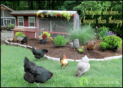 Backyard chickens...cheaper than therapy. via www.The-Chicken-Chick.com