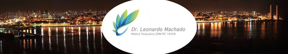 Dr. Leonardo Machado, Psiquiatra em Recife