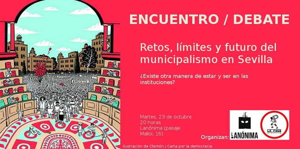 ENCUENTRO/DEBATE. Retos,límites y futuro del municipalismo en Sevilla.