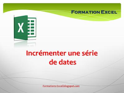 Incrémenter une série de dates