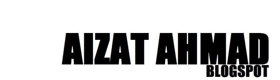 Aizat Ahmad Blogspot