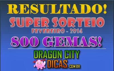Resultado do Super Sorteio de 800 Gemas - Fevereiro 2014