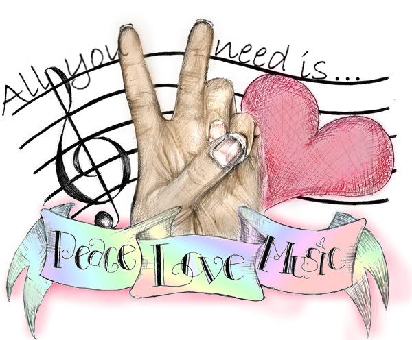 All you need is..  ♥; ☮ and ♫ !