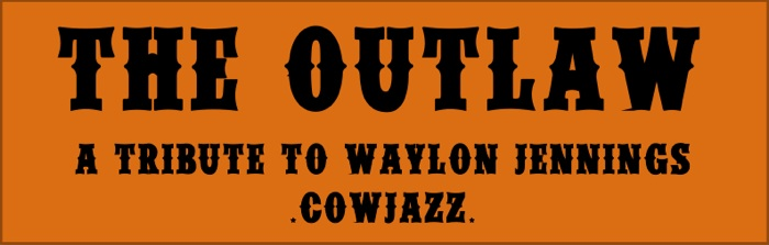 The OUTLAW (a tribute to Waylon Jennings)