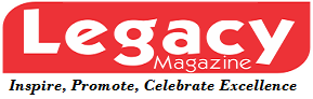 Legacy Magazine - Inspire, Promote and Celebrate Excellence