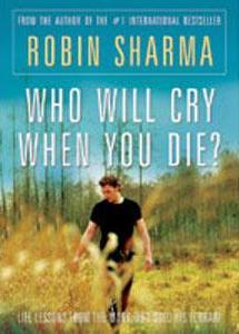 Who Will Cry When You Die - Robin Sharma,Robin Sharma, Self Improvement, Life Transformation