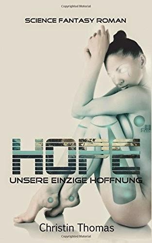 http://www.amazon.de/Hope-einzige-Hoffnung-Christin-Thomas/dp/1503144119/ref=sr_1_6_twi_2?ie=UTF8&qid=1420904686&sr=8-6&keywords=hope