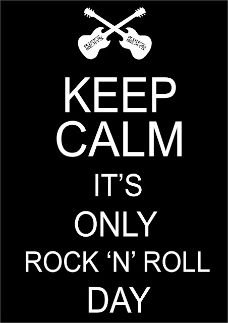 Keep Calm It's Only Rock 'N' Roll Day